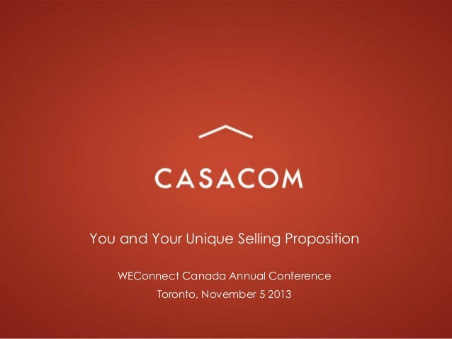 You and Your Unique Selling Proposition WEConnect Canada Annual Conference Toronto, November 5 2013