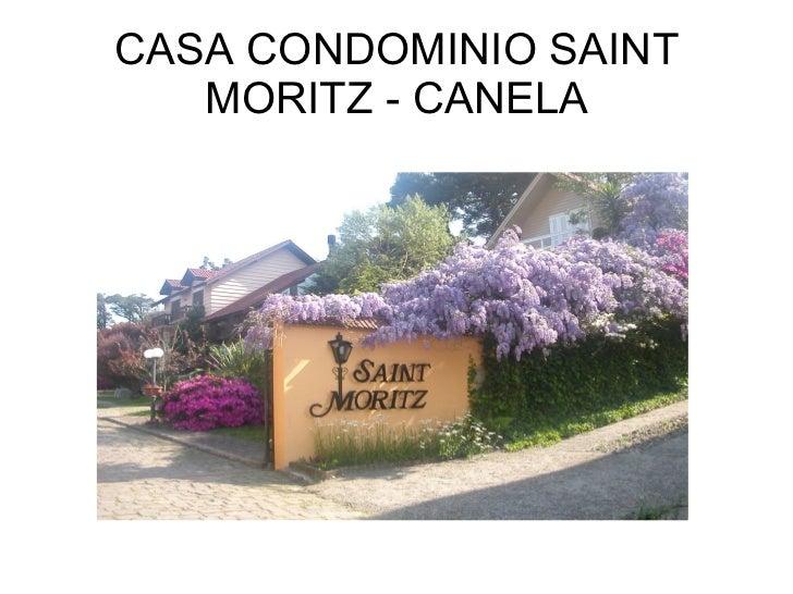 CASA CONDOMINIO SAINT MORITZ - CANELA