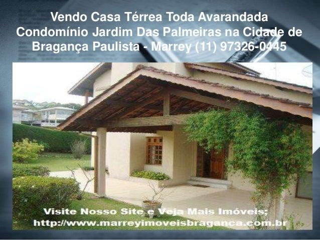 Vendo Casa Térrea Toda Avarandada Condomínio Jardim Das Palmeiras na Cidade de Bragança Paulista - Marrey (11) 97326-0445