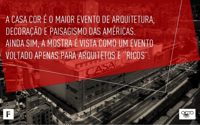 A CASA COR É O MAIOR EVENTO DE ARQUITETURA, DECORAÇÃO E PAISAGISMO DAS AMÉRICAS. AINDA SIM, A MOSTRA É VISTA COMO UM EVENT...
