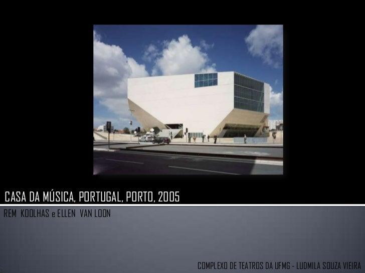 CASA DA MÚSICA, PORTUGAL, PORTO, 2005<br />REM  KOOLHAS e ELLEN  VAN LOON<br />COMPLEXO DE TEATROS DA UFMG - LUDMILA SOUZA...