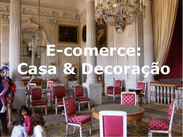 +  E-comerce:  Casa & Decoração