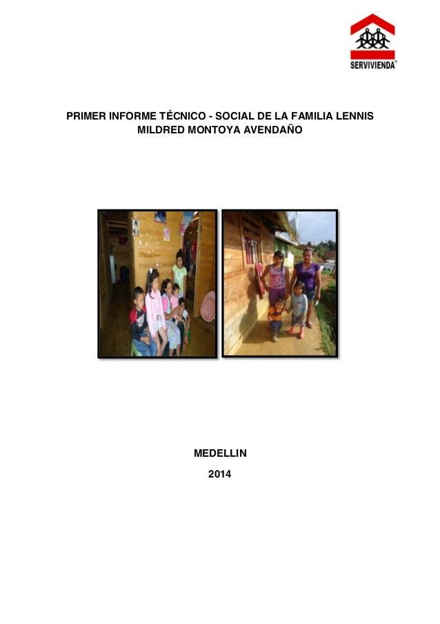 PRIMER INFORME TÉCNICO - SOCIAL DE LA FAMILIA LENNIS  MILDRED MONTOYA AVENDAÑO  MEDELLIN  2014