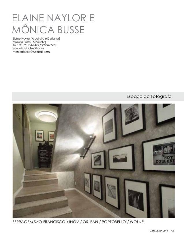 Casa Design 2014 - 101 ELAINE NAYLOR E MôNICA BUSSE Espaço do Fotógrafo Elaine Naylor (Arquiteta e Designer) Monica Busse ...