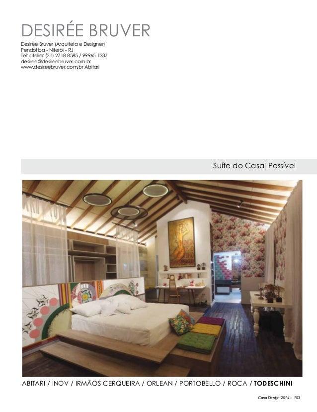 Casa Design 2014 - 103 Desirée Bruver Suíte do Casal Possível Desirée Bruver (Arquiteta e Designer) Pendotiba - Niterói - ...