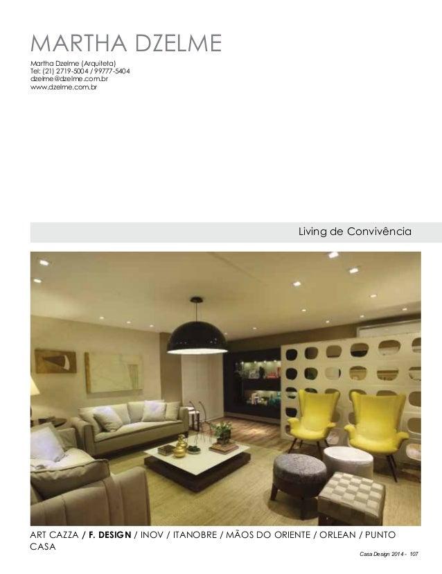 Casa Design 2014 - 107 Martha Dzelme Living de Convivência Martha Dzelme (Arquiteta) Tel: (21) 2719-5004 / 99777-5404 dzel...