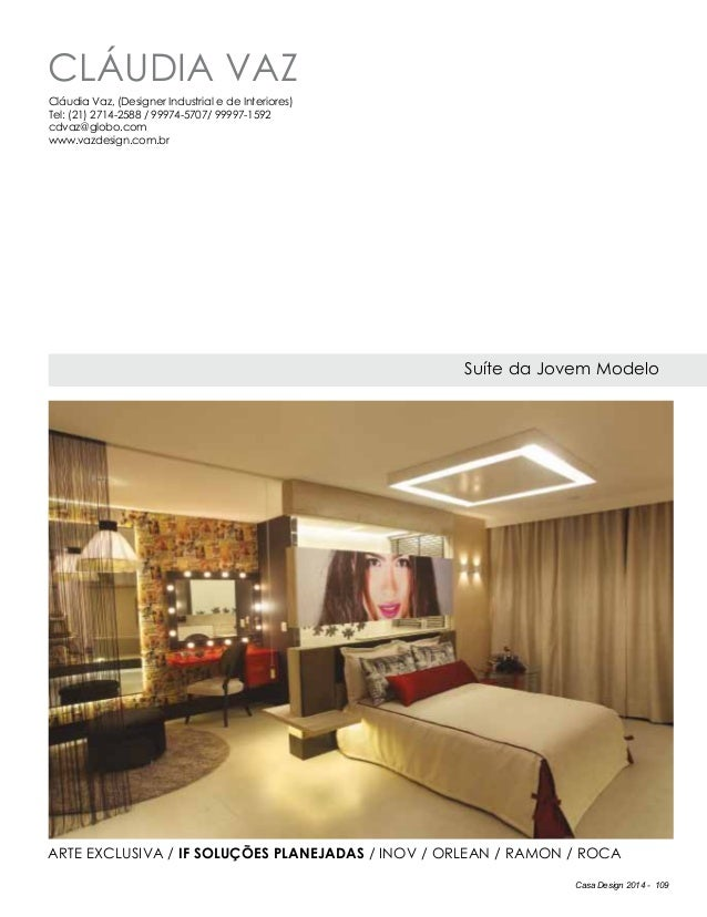 Casa Design 2014 - 109 Cláudia Vaz Suíte da Jovem Modelo Cláudia Vaz, (Designer Industrial e de Interiores) Tel: (21) 2714...