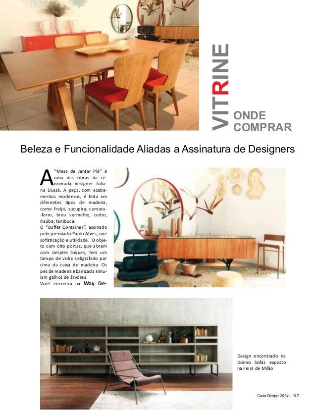 """Casa Design 2014 - 117 ONDE COMPRAR VITRINE A """"Mesa de Jantar Plé"""" é uma das obras da re- nomada designer Julia- na Llussá..."""