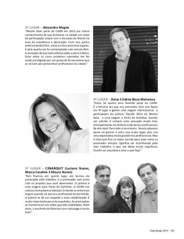 """Casa Design 2014 - 123 3º LUGAR – Alexandre Magno """"Resolvi fazer parte do CADN em 2010 por tomar conhecimento de que tínha..."""