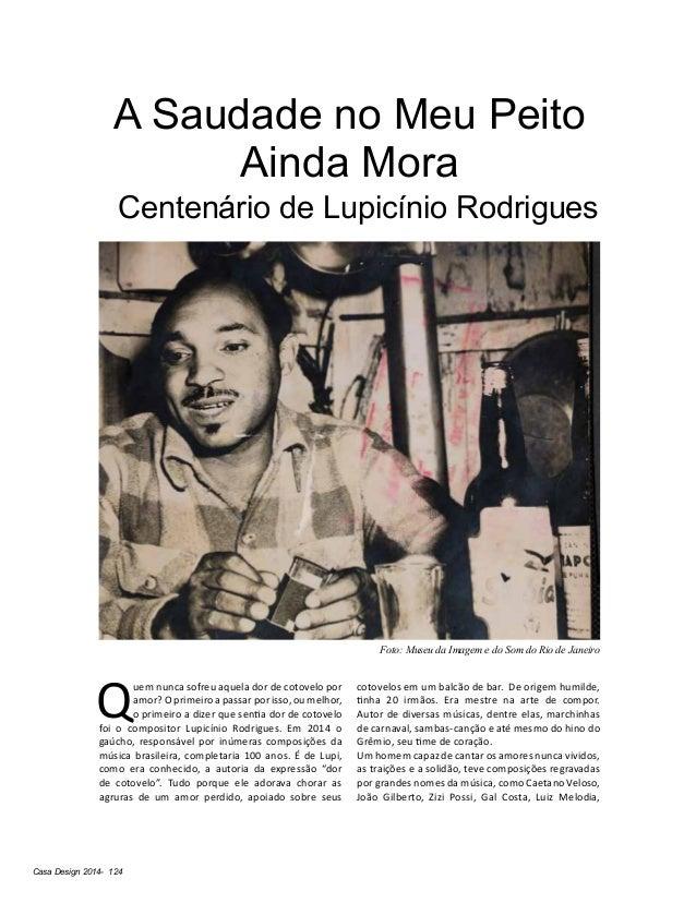 Casa Design 2014- 124 A Saudade no Meu Peito Ainda Mora Centenário de Lupicínio Rodrigues Q uem nunca sofreu aquela dor de...