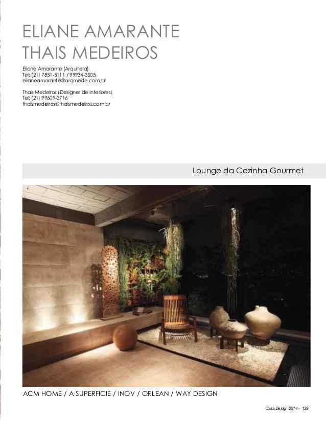 Casa Design 2014 - 129 Eliane Amarante Thais Medeiros Lounge da Cozinha Gourmet Eliane Amarante (Arquiteta) Tel: (21) 7851...