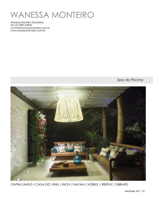 Casa Design 2014 - 131 Wanessa Monteiro Spa da Piscina Wanessa Monteiro (Arquiteta) Tel: (21) 98613-0845 contato@wanessamo...