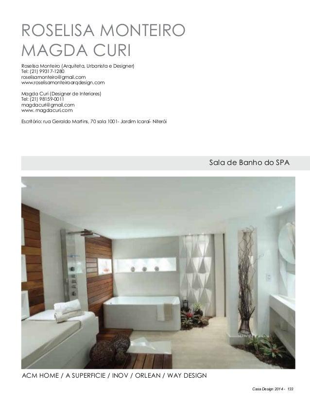 Casa Design 2014 - 133 Roselisa Monteiro Magda Curi Sala de Banho do SPA Roselisa Monteiro (Arquiteta, Urbanista e Designe...