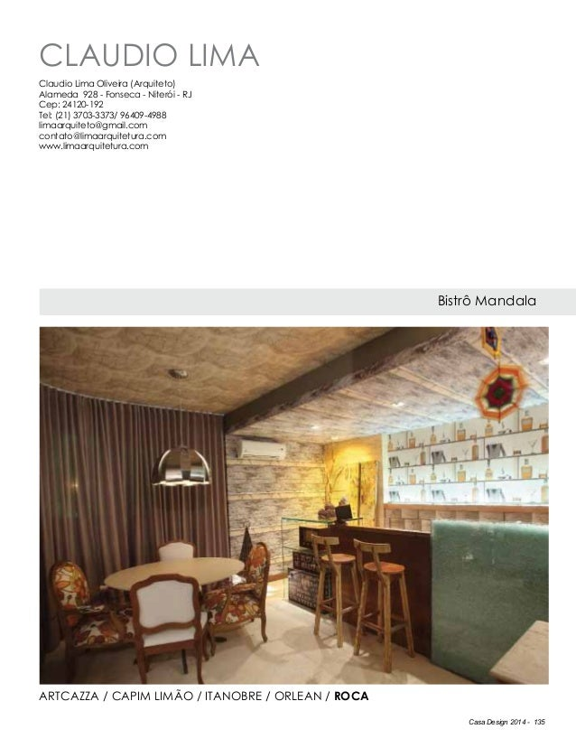 Casa Design 2014 - 135 CLAUDIO LIMA Bistrô Mandala Claudio Lima Oliveira (Arquiteto) Alameda 928 - Fonseca - Niterói - RJ ...