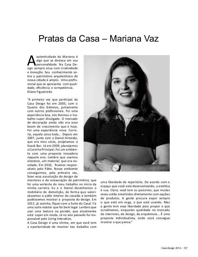 Casa Design 2014 - 137 Pratas da Casa – Mariana Vaz Aautenticidade da Mariana é algo que se destaca em sua personalidade. ...