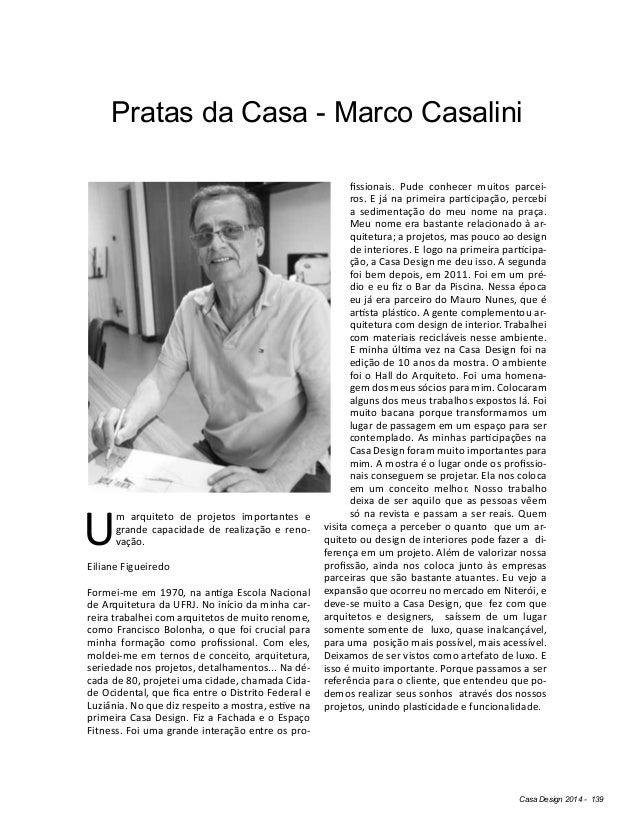 Casa Design 2014 - 139 Pratas da Casa - Marco Casalini Um arquiteto de projetos importantes e grande capacidade de realiza...