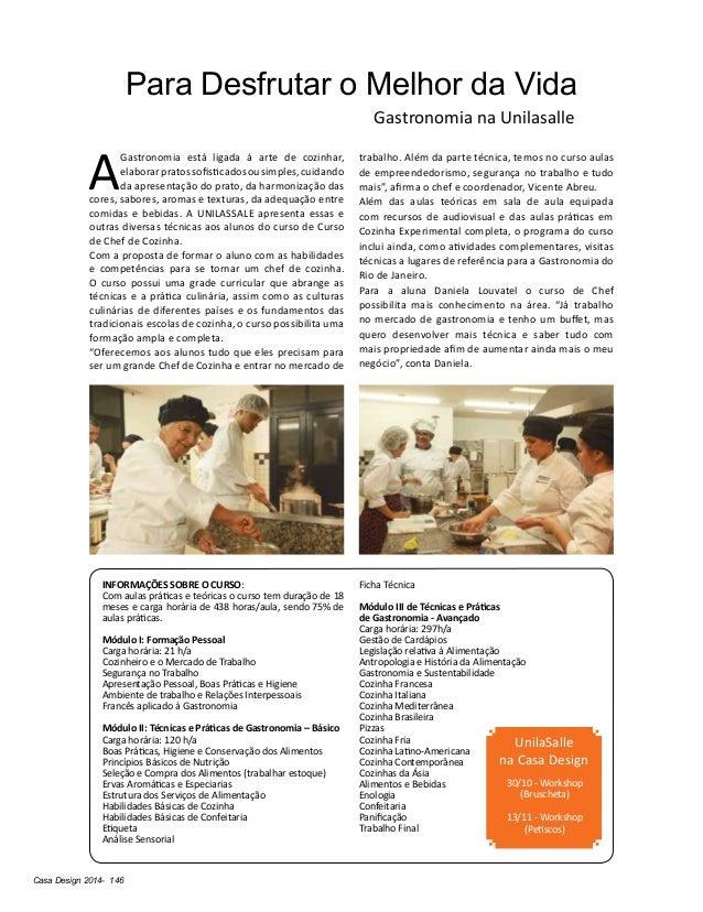 Casa Design 2014- 146 Para Desfrutar o Melhor da Vida A Gastronomia está ligada à arte de cozinhar, elaborarpratossofistic...