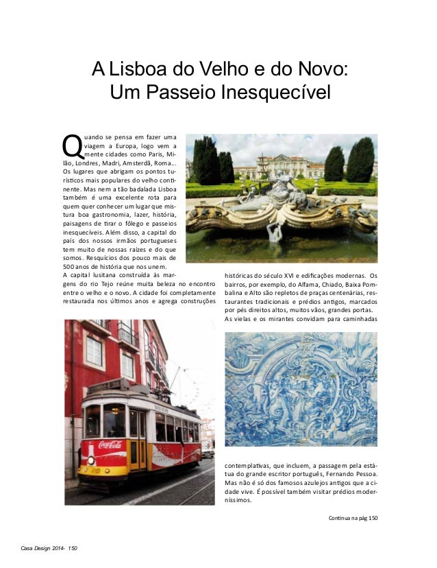 Casa Design 2014- 150 A Lisboa do Velho e do Novo: Um Passeio Inesquecível Q uando se pensa em fazer uma viagem a Europa, ...