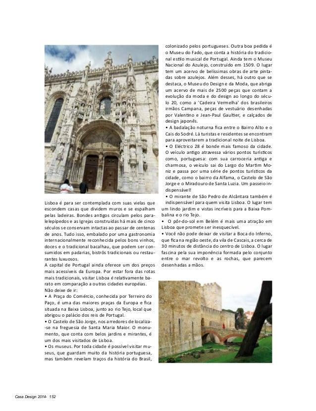 Casa Design 2014- 152 Lisboa é para ser contemplada com suas vielas que escondem casas que dividem muros e se espalham pel...