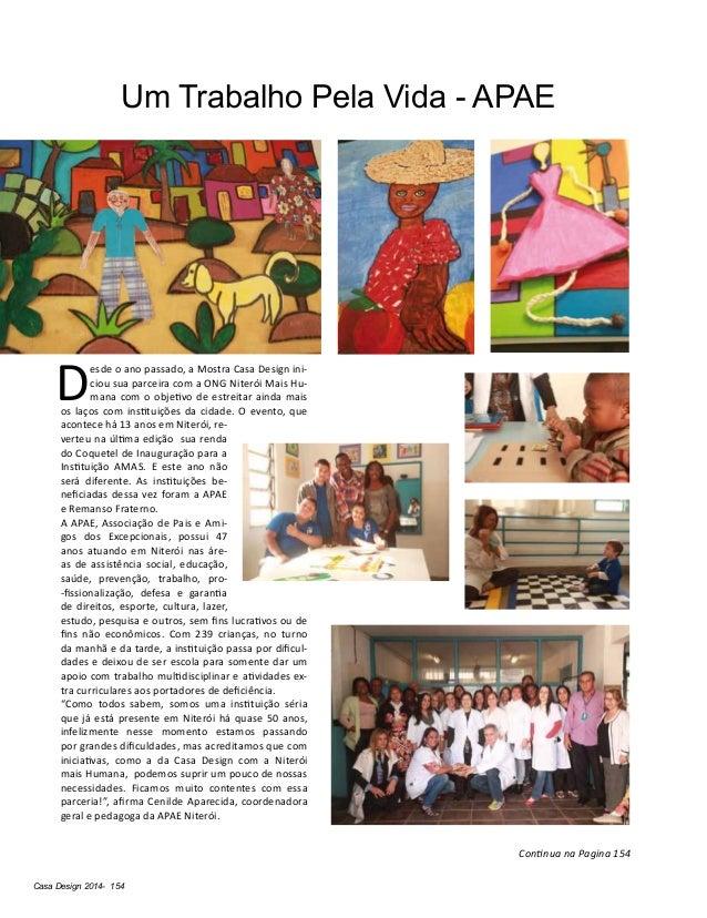 Casa Design 2014- 154 Um Trabalho Pela Vida - APAE D esde o ano passado, a Mostra Casa Design ini- ciou sua parceira com a...