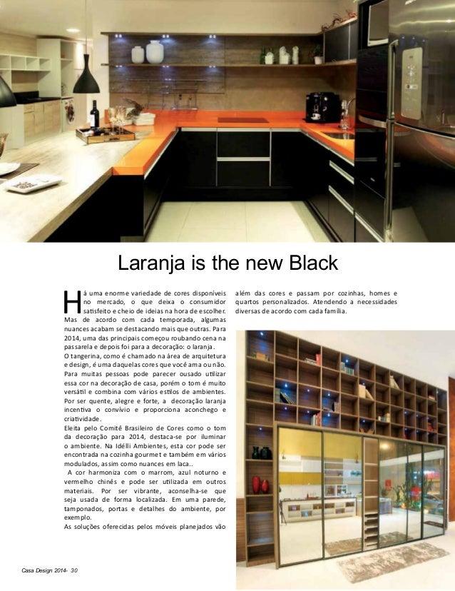 Casa Design 2014- 30 H á uma enorme variedade de cores disponíveis no mercado, o que deixa o consumidor satisfeito e cheio...