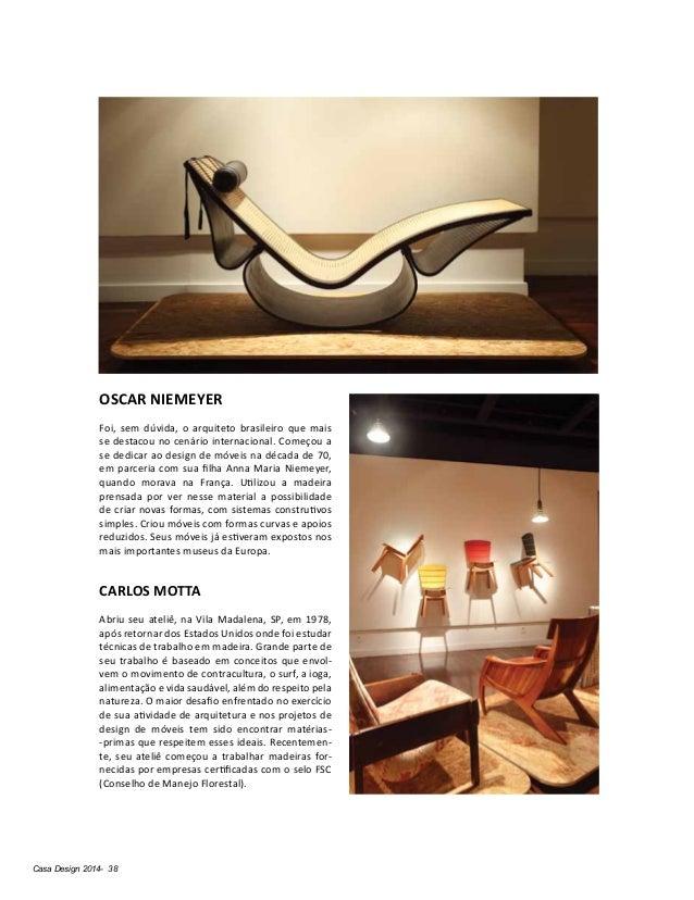 Casa Design 2014- 38 OSCAR NIEMEYER Foi, sem dúvida, o arquiteto brasileiro que mais se destacou no cenário internacional....