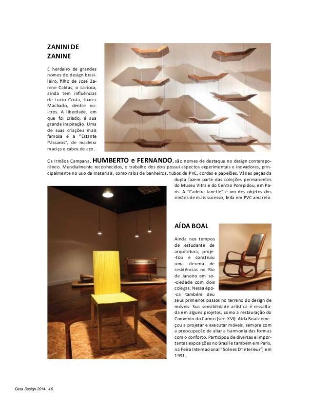 Casa Design 2014- 40 ZANINI DE ZANINE É herdeiro de grandes nomes do design brasi- leiro, filho de José Za- nine Caldas, o...