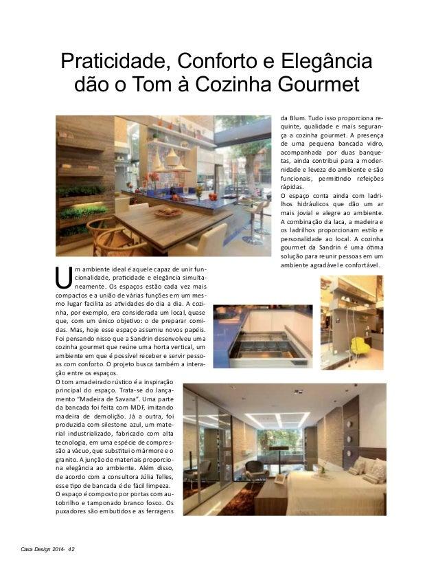Casa Design 2014- 42 Praticidade, Conforto e Elegância dão o Tom à Cozinha Gourmet U m ambiente ideal é aquele capaz de un...
