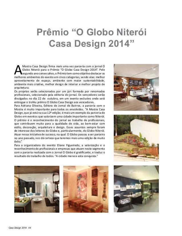 """Casa Design 2014- 44 Prêmio """"O Globo Niterói Casa Design 2014"""" AMostra Casa Design firma mais uma vez parceria com o jorna..."""
