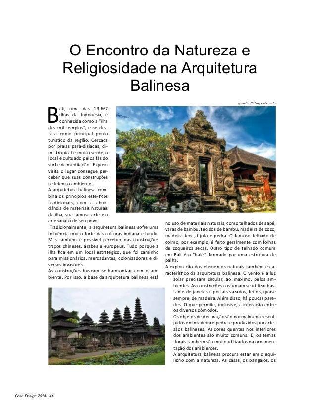 Casa Design 2014- 46 O Encontro da Natureza e Religiosidade na Arquitetura Balinesa B ali, uma das 13.667 ilhas da Indonés...