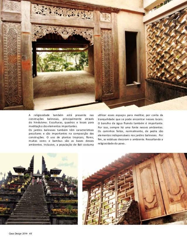 Casa Design 2014- 48 A religiosidade também está presente nas construções balinesas, principalmente através do hinduísmo. ...