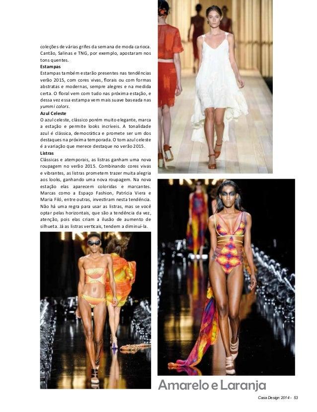 Casa Design 2014 - 53 coleções de várias grifes da semana de moda carioca. Cantão, Salinas e TNG, por exemplo, apostaram n...