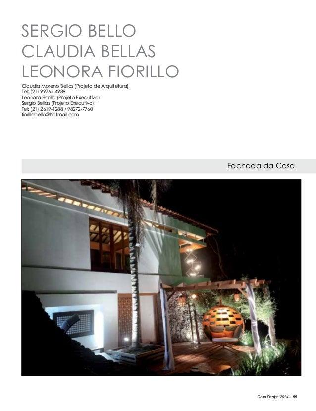 Casa Design 2014 - 55 SERGIO BELLO CLAUDIA BELLAS LEONORA FIORILLO Fachada da Casa Claudia Moreno Bellas (Projeto de Arqui...
