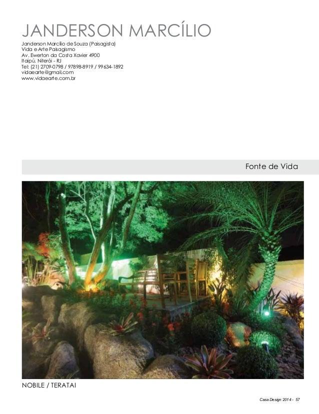 Casa Design 2014 - 57 Janderson marcílio Fonte de Vida Janderson Marcílio de Souza (Paisagista) Vida e Arte Paisagismo Av....