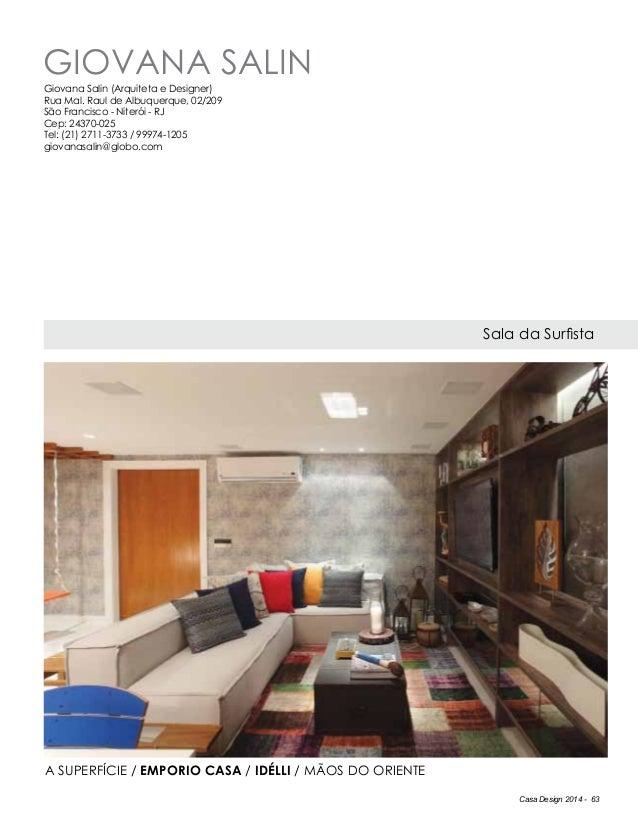 Casa Design 2014 - 63 Giovana Salin Sala da Surfista Giovana Salin (Arquiteta e Designer) Rua Mal. Raul de Albuquerque, 02...