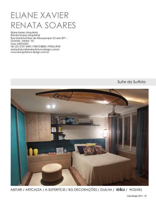 Casa Design 2014 - 67 ELIANE XAVIER RENATA SOARES Suíte da Surfista ABITARI / Artcazza / A Superfície / BG DECORAÇÕES / Gu...