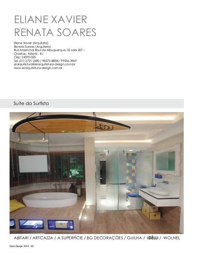 Casa Design 2014- 68 ELIANE XAVIER RENATA SOARES Suíte da Surfista Eliane Xavier (Arquiteta) Renata Soares (Arquiteta) Rua...