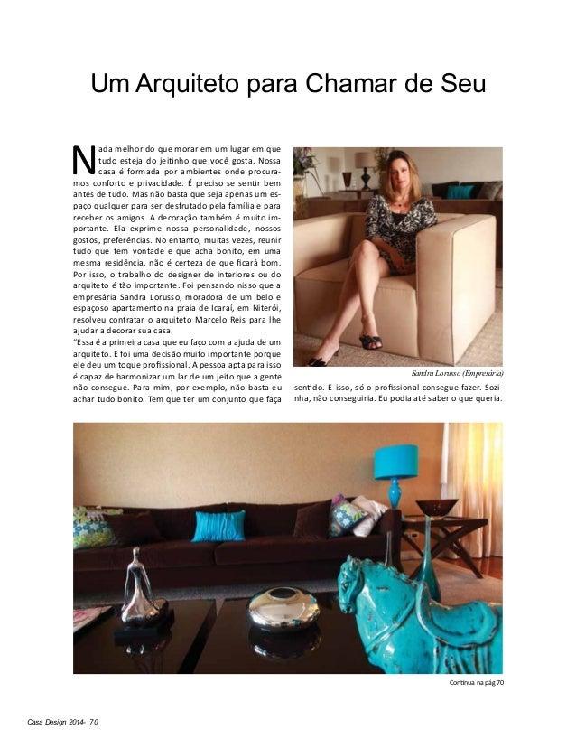 Casa Design 2014- 70 Um Arquiteto para Chamar de Seu N ada melhor do que morar em um lugar em que tudo esteja do jeitinho ...