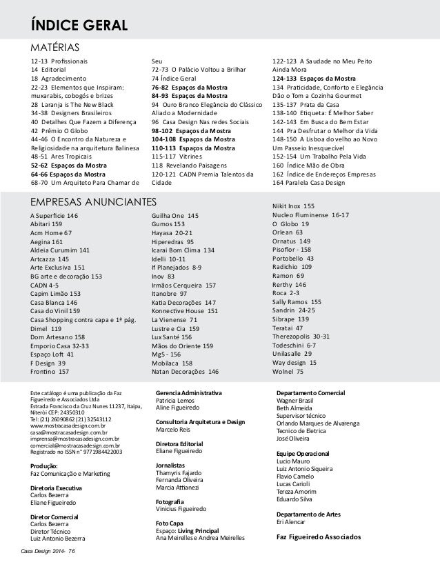 Casa Design 2014- 76 íNDICE geral A Superficie 146 Abitari 159 Acm Home 67 Aegina 161 Aldeia Curumim 141 Artcazza 145 Arte...