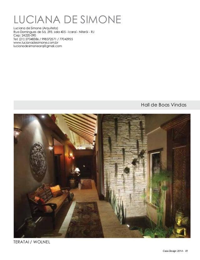 Casa Design 2014 - 81 LUCIANA DE SIMONE Hall de Boas Vindas Luciana de Simone (Arquiteta) Rua Domingues de Sá, 293, sala 4...
