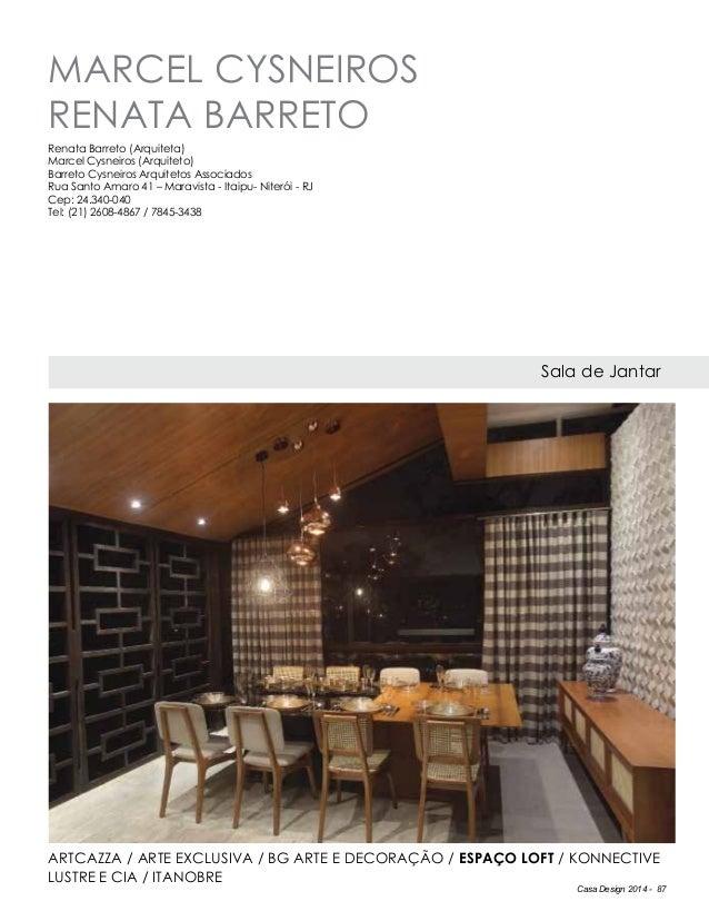 Casa Design 2014 - 87 marcel cysneiros renata barreto Sala de Jantar Artcazza / Arte Exclusiva / BG Arte e Decoração / Esp...