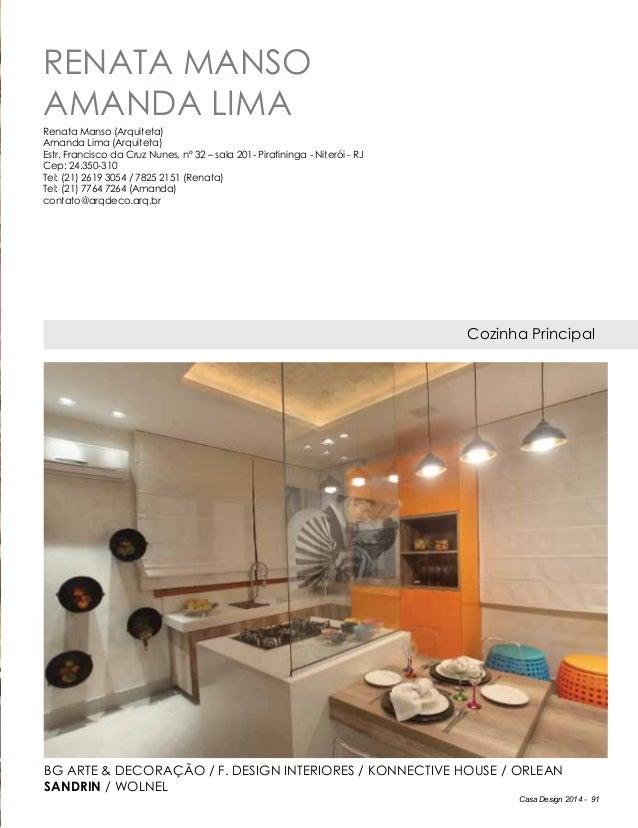 Casa Design 2014 - 91 RENATA MANSO AMANDA LIMA Cozinha Principal Renata Manso (Arquiteta) Amanda Lima (Arquiteta) Estr. Fr...