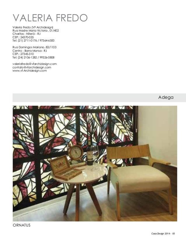 Casa Design 2014 - 93 Valeria Fredo Adega Valeria Fredo (VF Archidesign) Rua Madre Maria Victoria , 01/402 Charitas - Nite...
