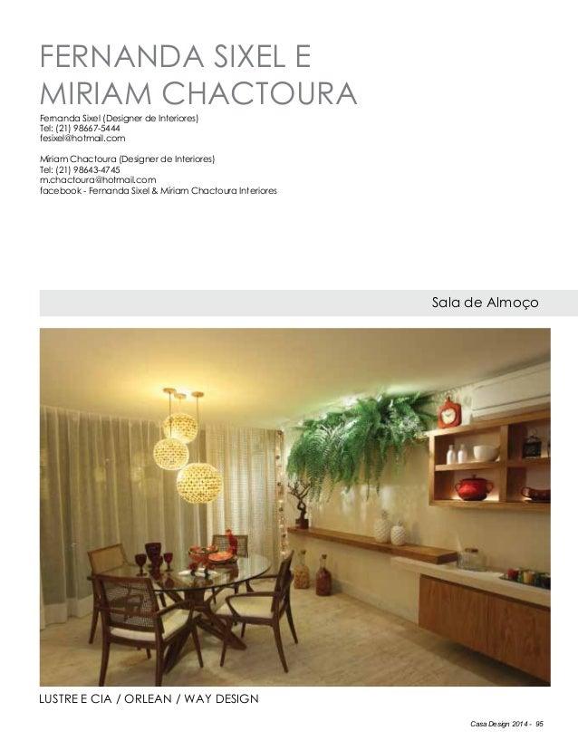Casa Design 2014 - 95 FERNANDA SIXEL E MIRIAm CHACTOURA Sala de Almoço LUSTRE E CIA / ORLEAN / WAY DESIGN Fernanda Sixel (...