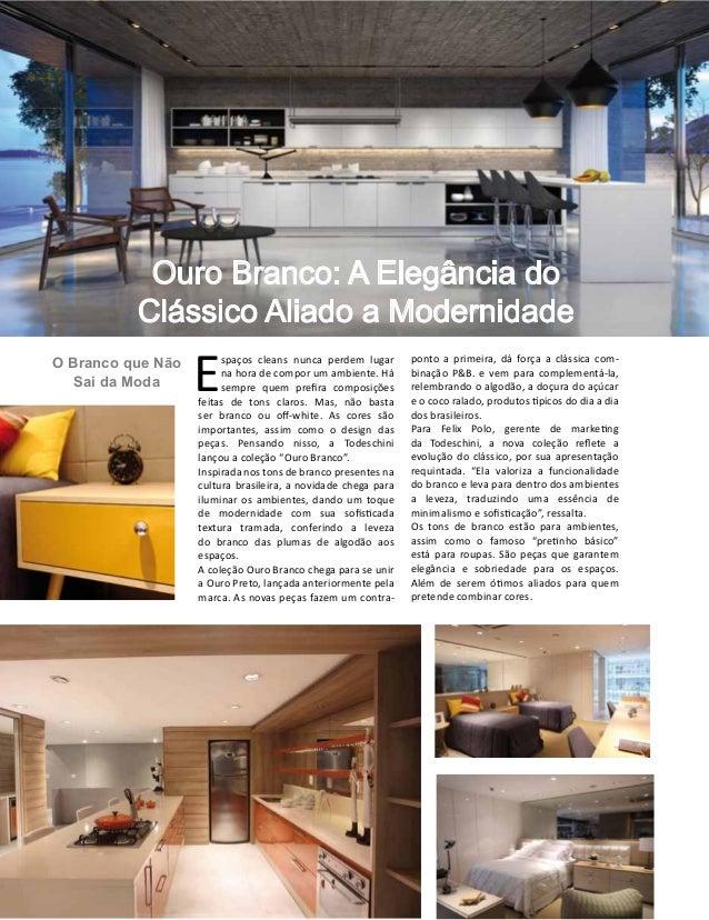 Casa Design 2014- 96 O Branco que Não Sai da Moda E spaços cleans nunca perdem lugar na hora de compor um ambiente. Há sem...