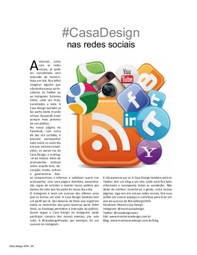 Casa Design 2014- 98 #CasaDesign nas redes sociais A internet, junto com as redes sociais, já pode ser considerada uma ext...