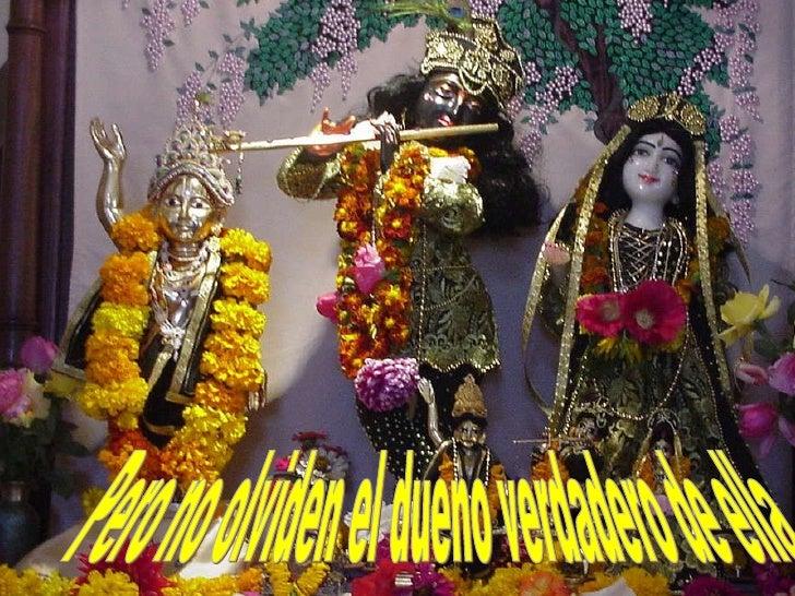 Todo Laksmi es de Narayana Todas Mujeres son de Krishna Toda la fama pertenece a Gurudeva Pero no olviden el dueno verdade...
