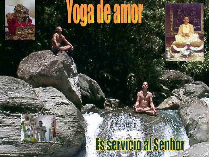Todo Laksmi es de Narayana Todas Mujeres son de Krishna Toda la fama pertenece a Gurudeva Yoga de amor Es servicio al Senhor