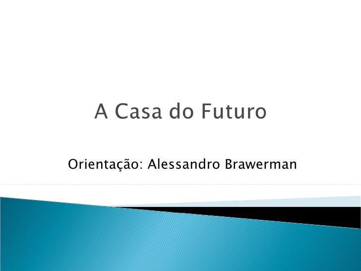 Orientação: Alessandro Brawerman