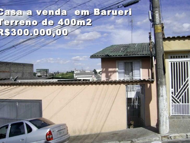 Casa a venda  em Barueri Terreno de 400m2  R$300.000,00